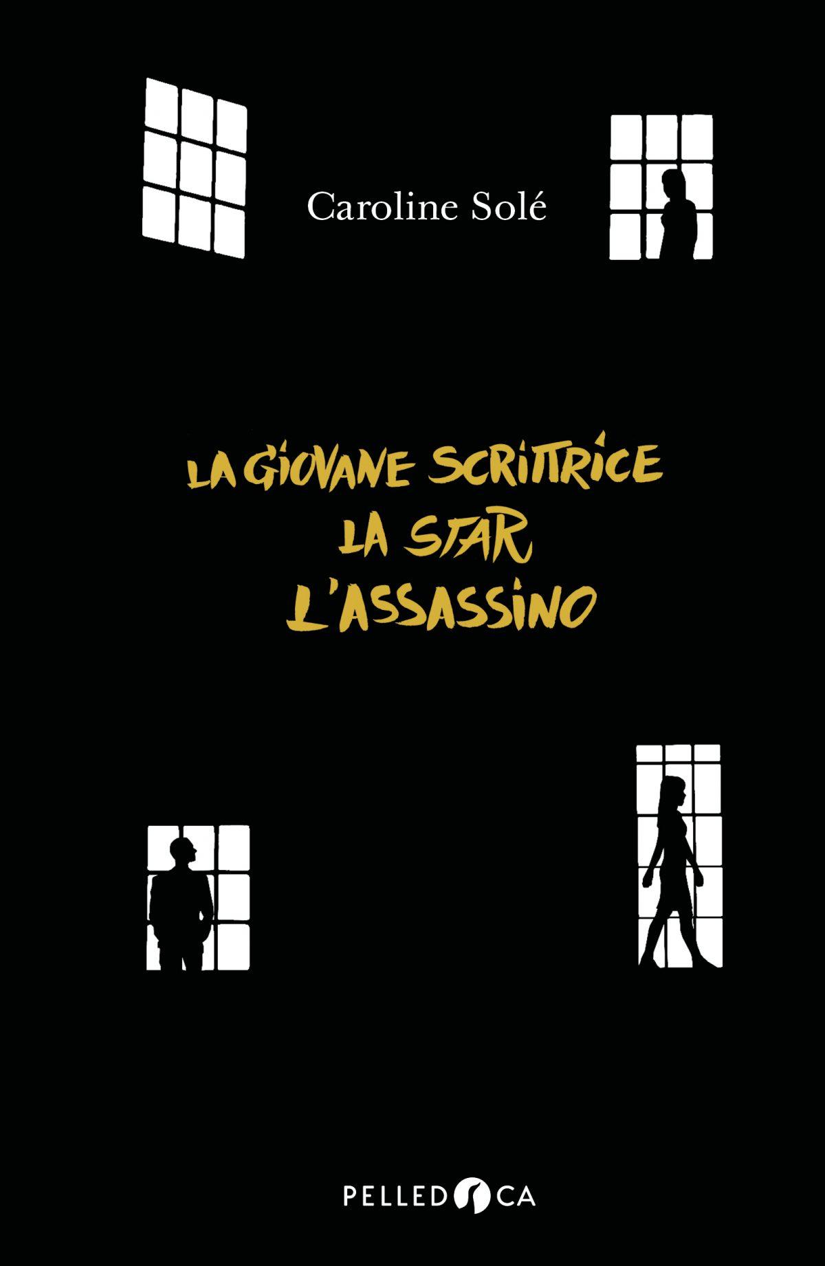 LA GIOVANE SCRITTRICE, LA STAR E L'ASSASSINO